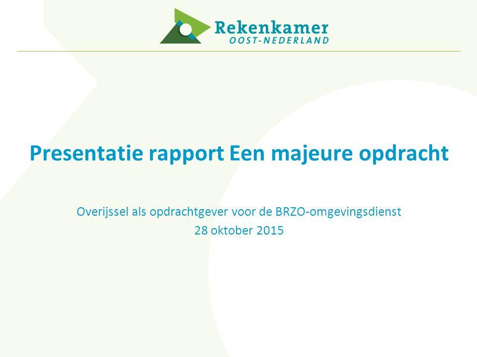 Presentatie rapport Een majeure opdracht Overijssel als opdrachtgever voor de BRZO-omgevingsdienst 28 oktober 2015