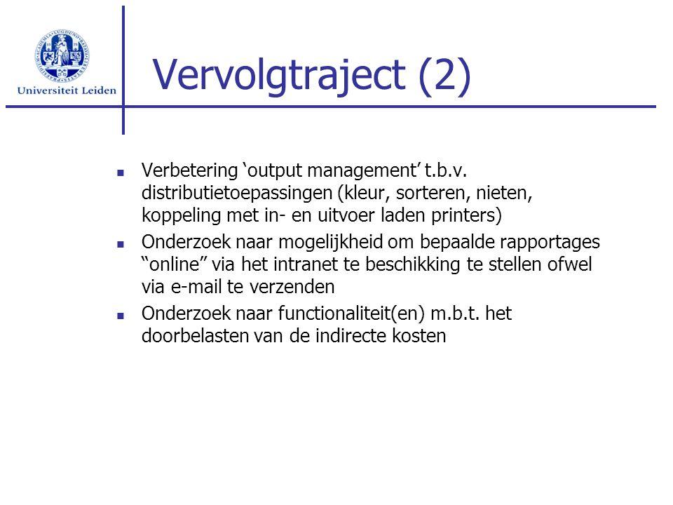 Vervolgtraject (2) Verbetering 'output management' t.b.v. distributietoepassingen (kleur, sorteren, nieten, koppeling met in- en uitvoer laden printer