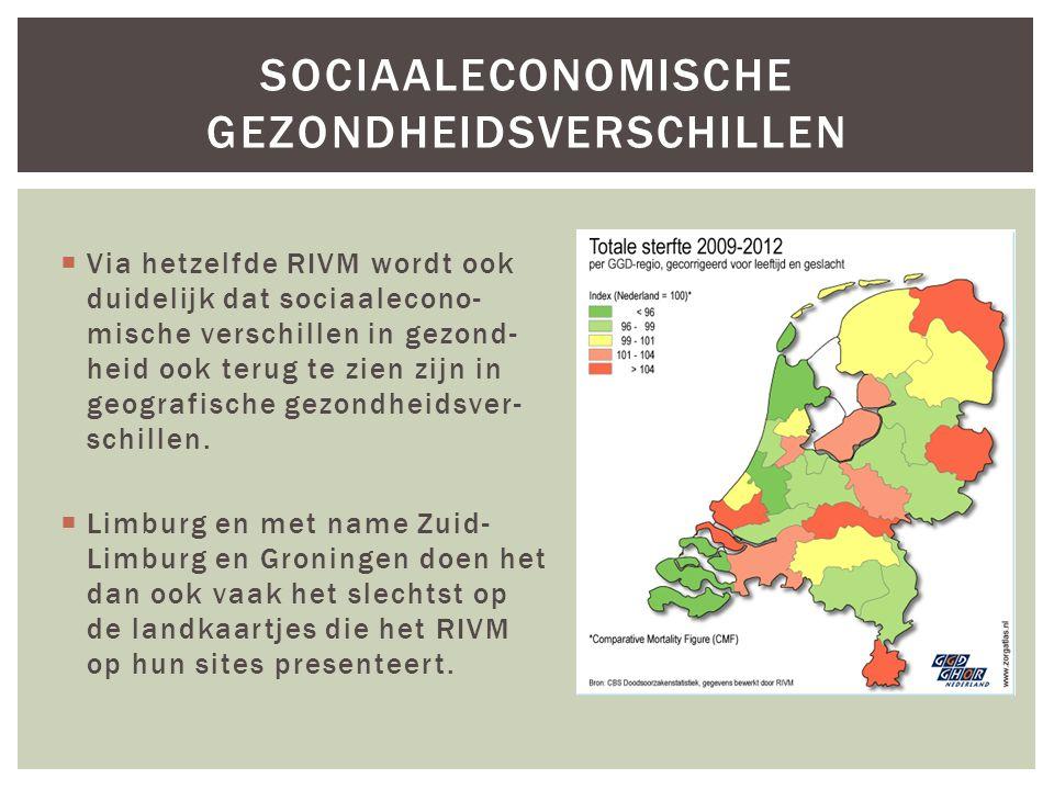  Via hetzelfde RIVM wordt ook duidelijk dat sociaalecono- mische verschillen in gezond- heid ook terug te zien zijn in geografische gezondheidsver- s