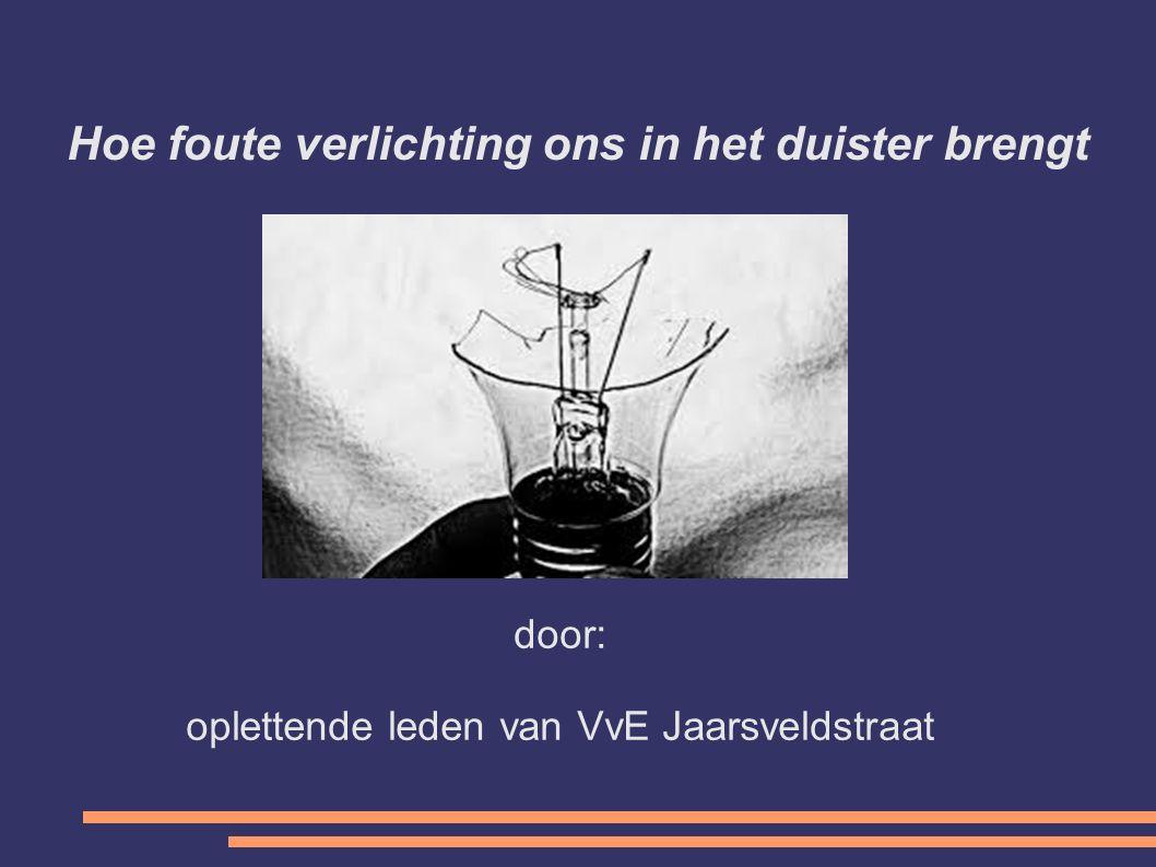 Hoe foute verlichting ons in het duister brengt door: oplettende leden van VvE Jaarsveldstraat