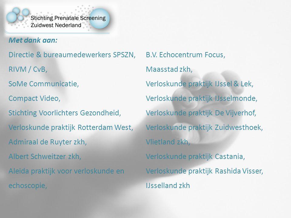 Met dank aan: Directie & bureaumedewerkers SPSZN, RIVM / CvB, SoMe Communicatie, Compact Video, Stichting Voorlichters Gezondheid, Verloskunde praktijk Rotterdam West, Admiraal de Ruyter zkh, Albert Schweitzer zkh, Aleida praktijk voor verloskunde en echoscopie, B.V.