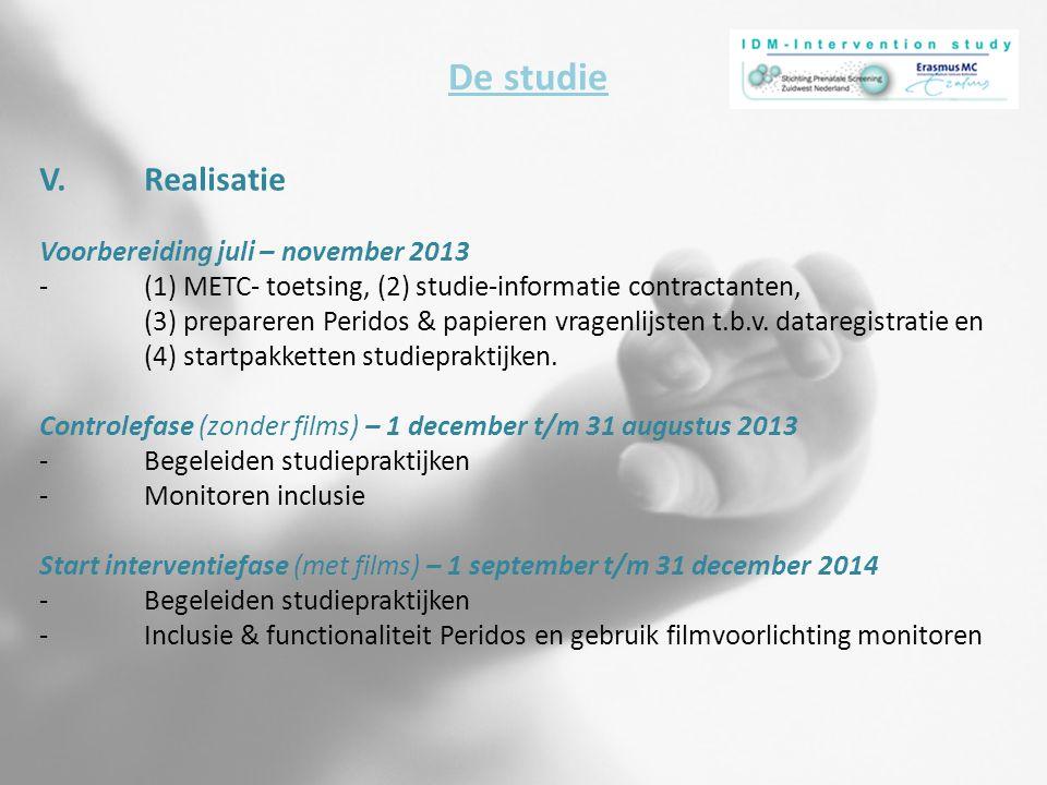 V.Realisatie Voorbereiding juli – november 2013 - (1) METC- toetsing, (2) studie-informatie contractanten, (3) prepareren Peridos & papieren vragenlij