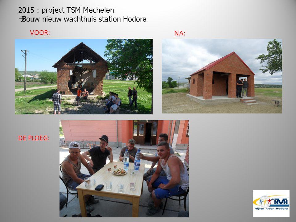 2015 : project TSM Mechelen  Bouw nieuw wachthuis station Hodora VOOR: NA: DE PLOEG:
