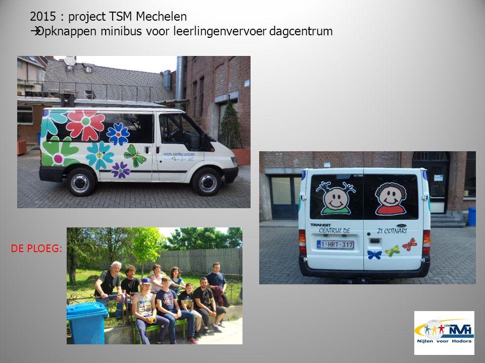 2015 : project TSM Mechelen  Opknappen minibus voor leerlingenvervoer dagcentrum DE PLOEG: