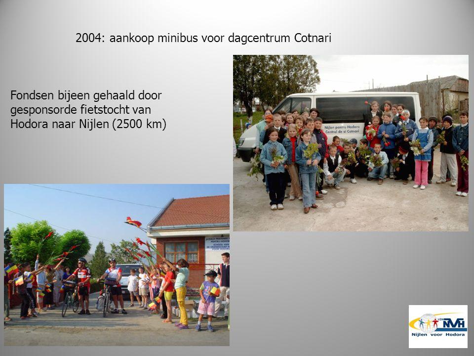 2004: aankoop minibus voor dagcentrum Cotnari Fondsen bijeen gehaald door gesponsorde fietstocht van Hodora naar Nijlen (2500 km)