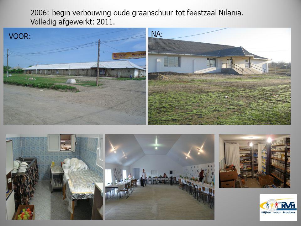2006: begin verbouwing oude graanschuur tot feestzaal Nilania. Volledig afgewerkt: 2011. VOOR: NA: