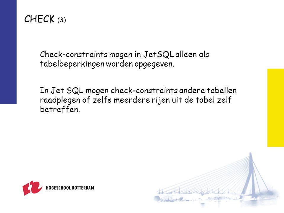 CHECK (3) Check-constraints mogen in JetSQL alleen als tabelbeperkingen worden opgegeven.