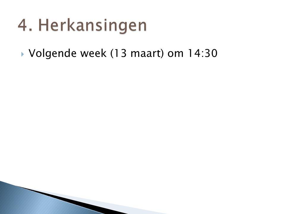  Volgende week (13 maart) om 14:30