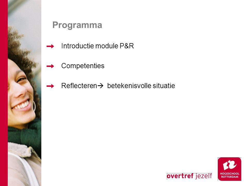 Programma Introductie module P&R Competenties Reflecteren  betekenisvolle situatie