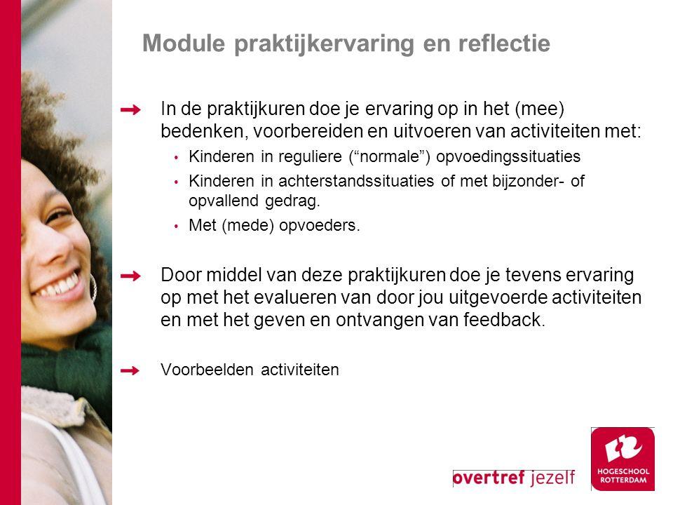 Module praktijkervaring en reflectie In de praktijkuren doe je ervaring op in het (mee) bedenken, voorbereiden en uitvoeren van activiteiten met: Kind
