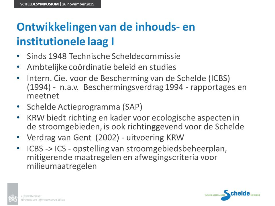 SCHELDESYMPOSIUM | 26 november 2015 Scheldestroomgebied