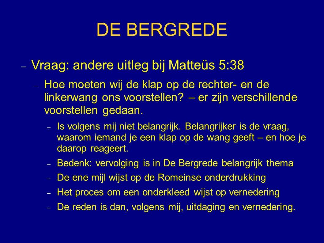 DE BERGREDE  Vraag: andere uitleg bij Matteüs 5:38  Hoe moeten wij de klap op de rechter- en de linkerwang ons voorstellen? – er zijn verschillende