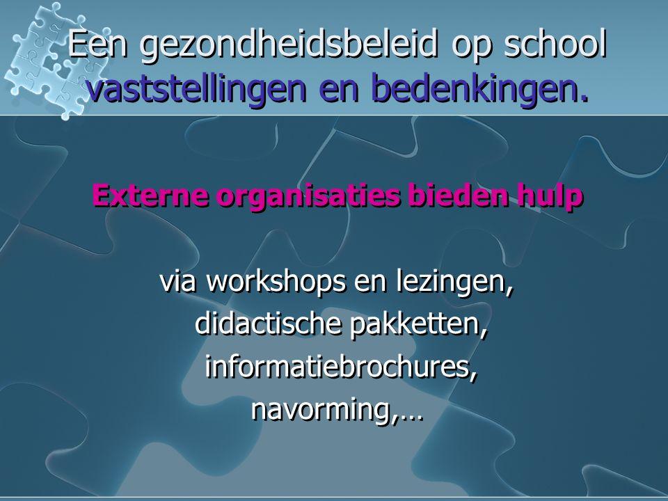 Een gezondheidsbeleid op school Een gezondheidsbeleid op school Het beoogde effect gezondheidsbeleid vergroten kan mits kennis van de school- en doelgroepbehoeften en hierop aansluiting zoeken via gerichte actie de mogelijkheid tot structureel overleg een stevig draagvlak (E= K x A) aandacht voor evaluatie en bijsturing Het beoogde effect gezondheidsbeleid vergroten kan mits kennis van de school- en doelgroepbehoeften en hierop aansluiting zoeken via gerichte actie de mogelijkheid tot structureel overleg een stevig draagvlak (E= K x A) aandacht voor evaluatie en bijsturing