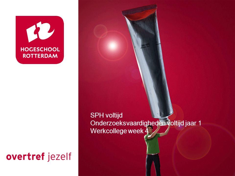 SPH voltijd Onderzoeksvaardigheden voltijd jaar 1 Werkcollege week 4