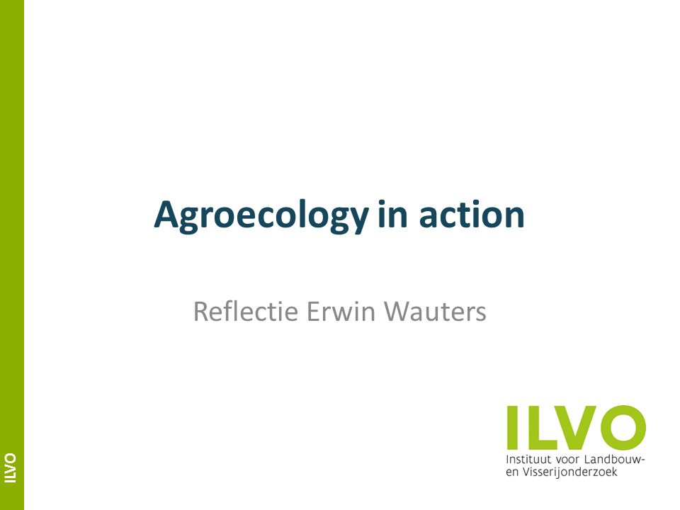 ILVO Agroecology in action Reflectie Erwin Wauters