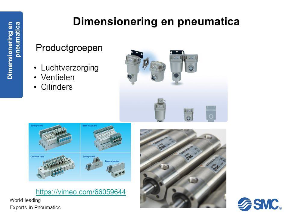 World leading Experts in Pneumatics Dimensionering en pneumatica Productgroepen Luchtverzorging Ventielen Cilinders https://vimeo.com/66059644