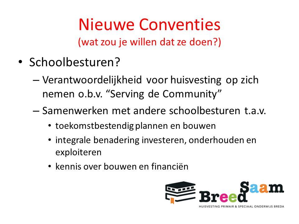 Nieuwe Conventies (wat zou je willen dat ze doen?) Schoolbesturen.