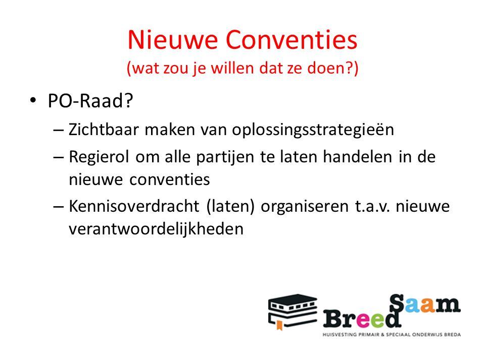 Nieuwe Conventies (wat zou je willen dat ze doen?) PO-Raad.