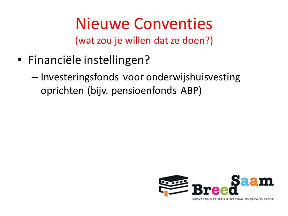Nieuwe Conventies (wat zou je willen dat ze doen?) Financiële instellingen.