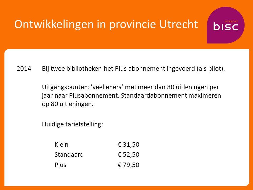 Ontwikkelingen in provincie Utrecht 2014Bij twee bibliotheken het Plus abonnement ingevoerd (als pilot).