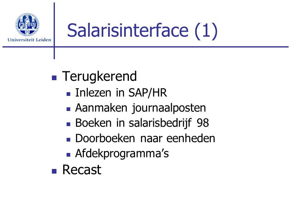 Salarisinterface (1) Terugkerend Inlezen in SAP/HR Aanmaken journaalposten Boeken in salarisbedrijf 98 Doorboeken naar eenheden Afdekprogramma's Recas