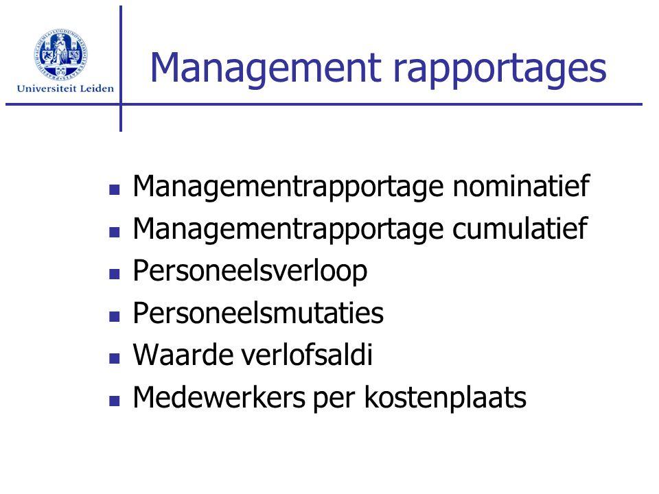 Management rapportages Managementrapportage nominatief Managementrapportage cumulatief Personeelsverloop Personeelsmutaties Waarde verlofsaldi Medewer