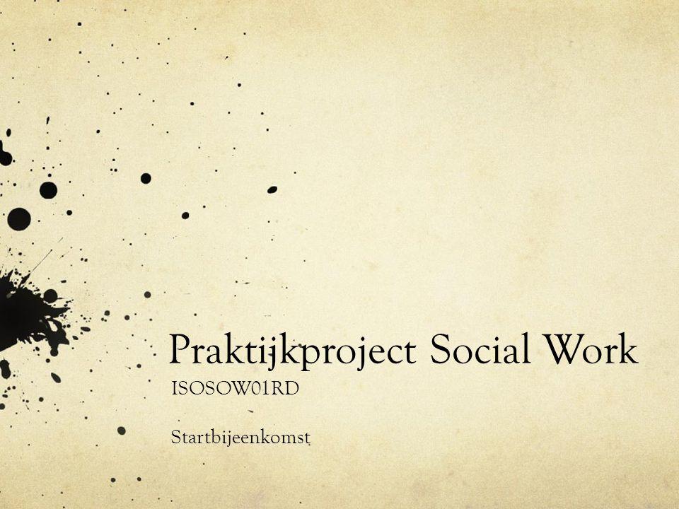 Praktijkproject Social Work ISOSOW01RD Startbijeenkomst