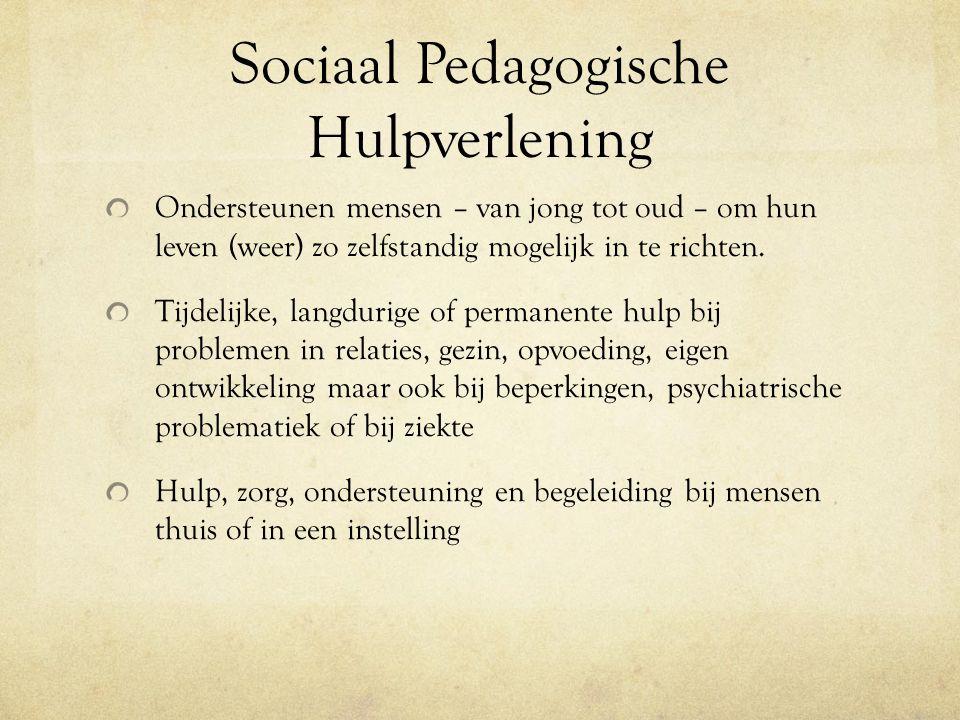 Sociaal Pedagogische Hulpverlening Ondersteunen mensen – van jong tot oud – om hun leven (weer) zo zelfstandig mogelijk in te richten.