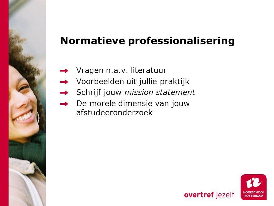 Normatieve professionalisering Vragen n.a.v.