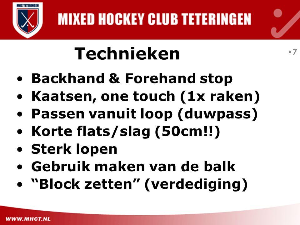 """Backhand & Forehand stop Kaatsen, one touch (1x raken) Passen vanuit loop (duwpass) Korte flats/slag (50cm!!) Sterk lopen Gebruik maken van de balk """"B"""