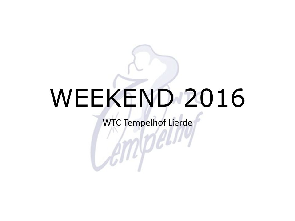 WEEKEND 2016 WTC Tempelhof Lierde