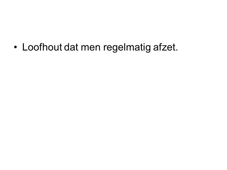 Loofhout dat men regelmatig afzet.