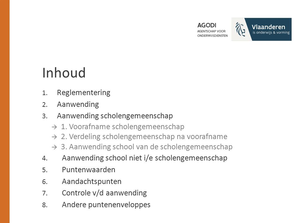1. Reglementering 2. Aanwending 3. Aanwending scholengemeenschap  1.