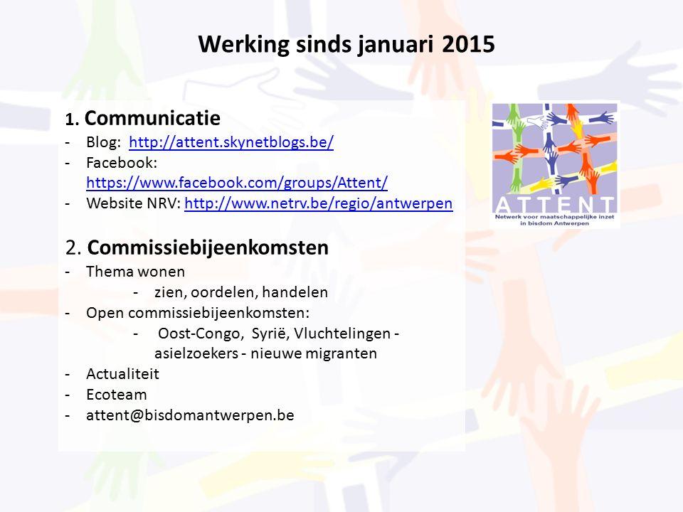 Werking sinds januari 2015 1. Communicatie -Blog: http://attent.skynetblogs.be/http://attent.skynetblogs.be/ -Facebook: https://www.facebook.com/group