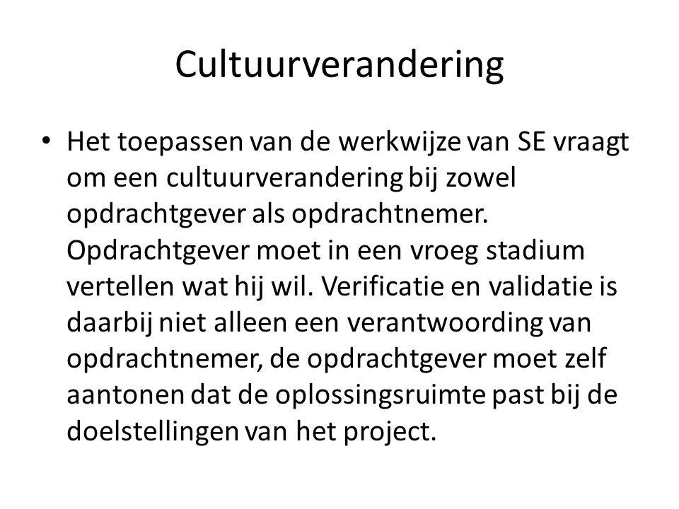 Cultuurverandering Het toepassen van de werkwijze van SE vraagt om een cultuurverandering bij zowel opdrachtgever als opdrachtnemer. Opdrachtgever moe