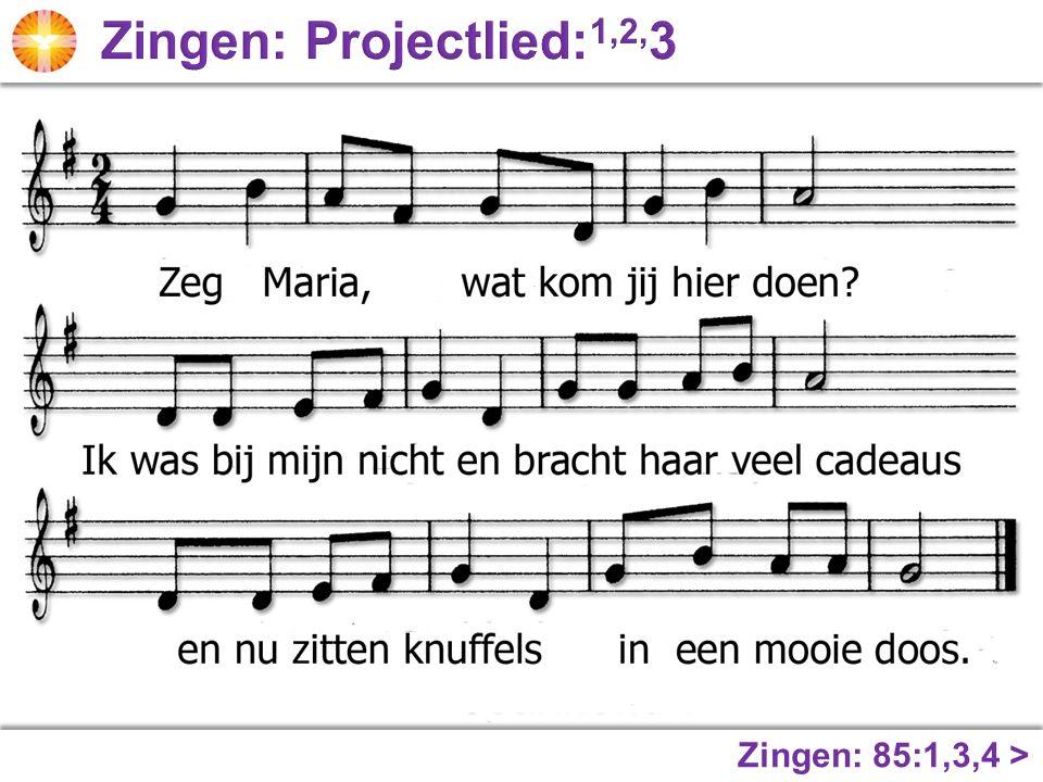 Zingen: 85:1,3,4 >