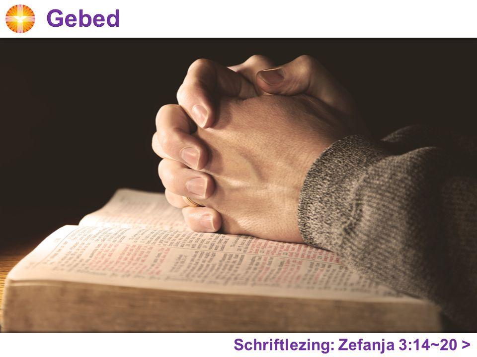 Schriftlezing: Zefanja 3:14~20 >
