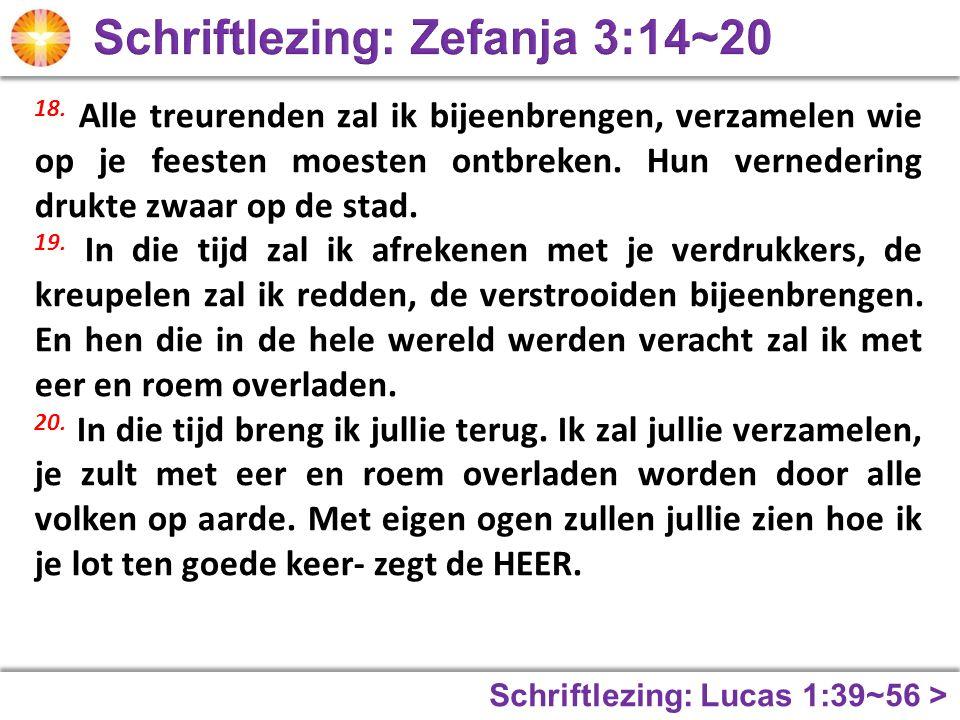 Schriftlezing: Lucas 1:39~56 > 18.