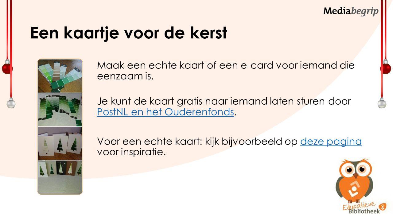 Een kaartje voor de kerst Maak een echte kaart of een e-card voor iemand die eenzaam is.