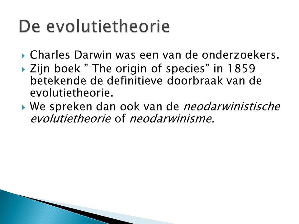  Jean de Lamarc was een van de eersten die een theorie opstelde over evolutie.  Hij geloofde in een geleidelijke verandering van soorten.  De evolu