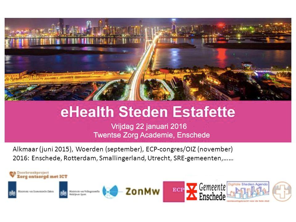 Alkmaar (juni 2015), Woerden (september), ECP-congres/OIZ (november) 2016: Enschede, Rotterdam, Smallingerland, Utrecht, SRE-gemeenten,……
