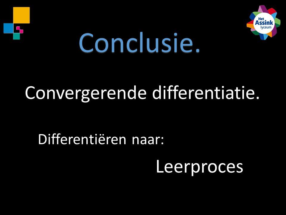 Convergerende differentiatie. Leerproces Differentiëren naar: Conclusie.