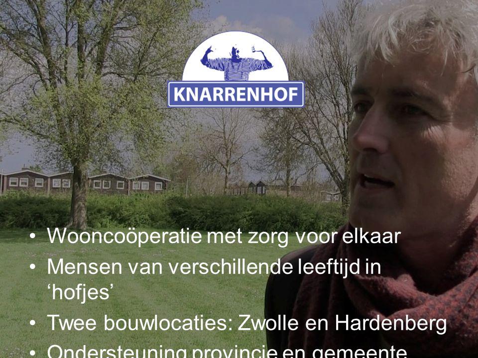 Wooncoöperatie met zorg voor elkaar Mensen van verschillende leeftijd in 'hofjes' Twee bouwlocaties: Zwolle en Hardenberg Ondersteuning provincie en gemeente Zwolle