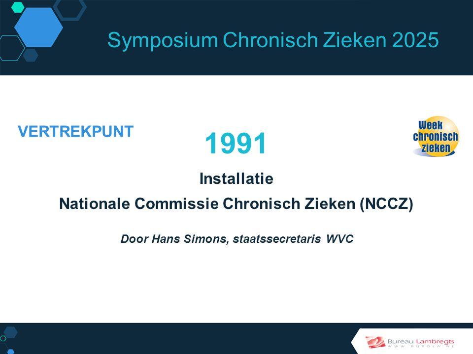 Symposium Chronisch Zieken 2025 HOOFDDOEL NCCZ Vaste plaats op de politieke agenda voor het chronisch-ziekenbeleid
