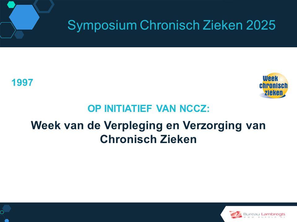 Symposium Chronisch Zieken 2025 OPRICHTING STICHTING DOOR: Werkverband Organisatie Chronisch Zieken (nu: IederIn) Landelijke Organisatie Thuisverzorgers (nu: Mezzo) Nederlands Instituut Zorg en Welzijn (nu: Vilans/Movisie) LCVV (nu: Verpleegkundigen & Verzorgenden Nederland) 1998