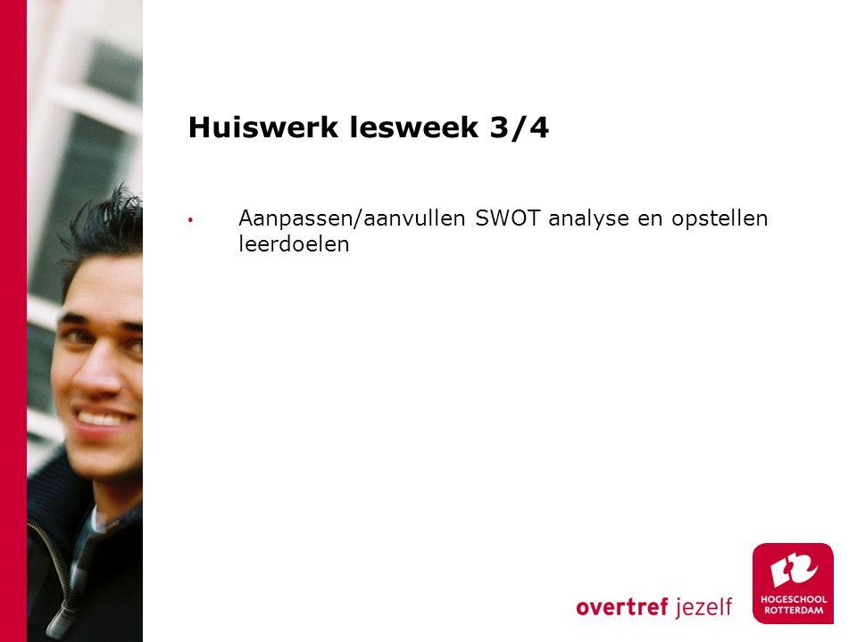 Huiswerk lesweek 3/4 Aanpassen/aanvullen SWOT analyse en opstellen leerdoelen