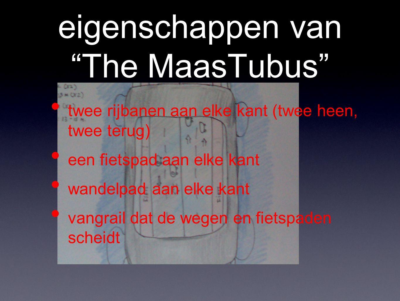 """eigenschappen van """"The MaasTubus"""" twee rijbanen aan elke kant (twee heen, twee terug) een fietspad aan elke kant wandelpad aan elke kant vangrail dat"""