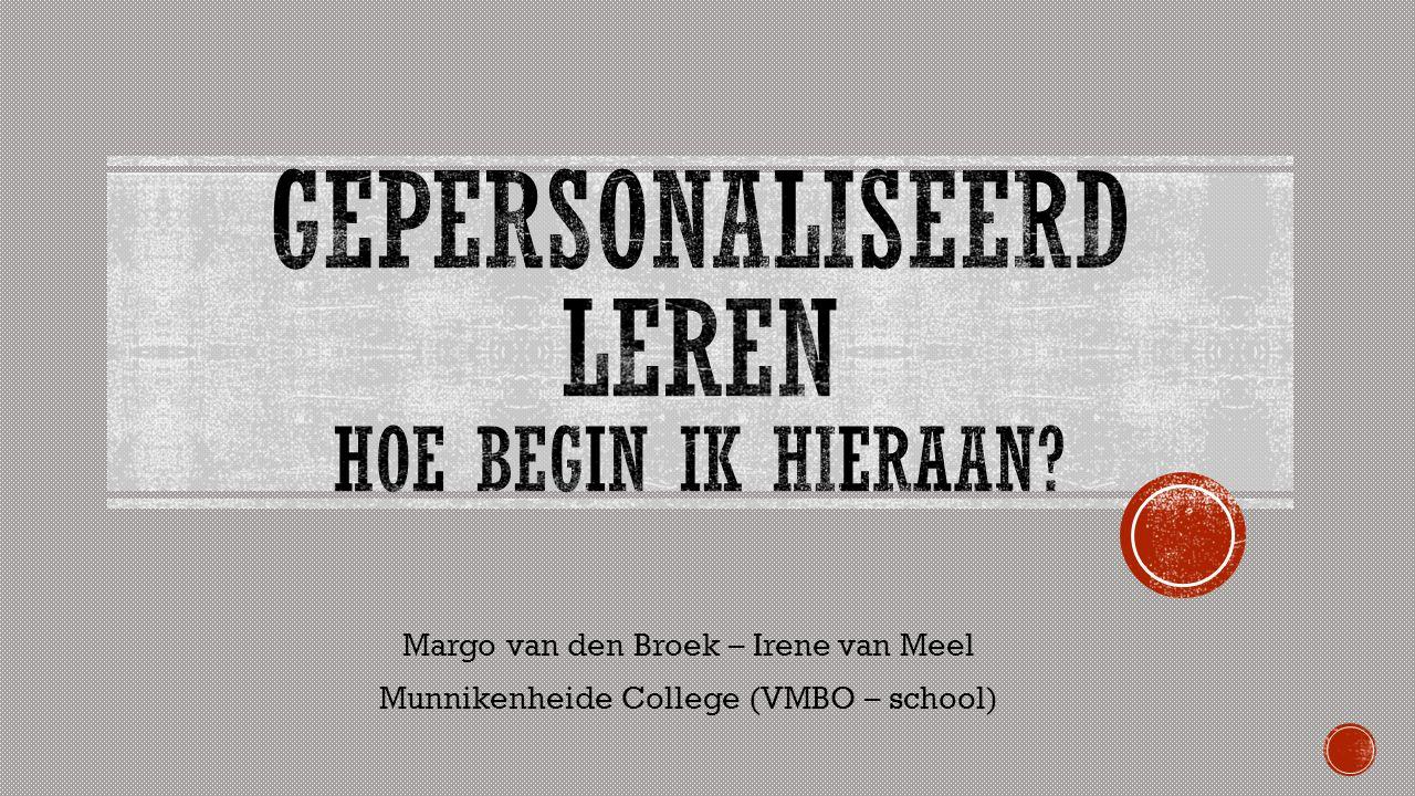 - Munnikenheide College (West – Brabant) - Vereniging OMO - 1100 leerlingen – 2 locaties - Basis – Kader – Mavo - iPad voor alle 1 e en 2 e jaars