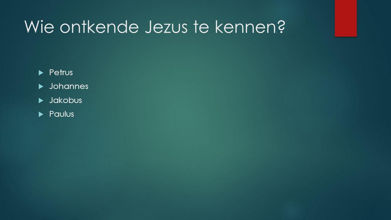Wie ontkende Jezus te kennen?  Petrus  Johannes  Jakobus  Paulus