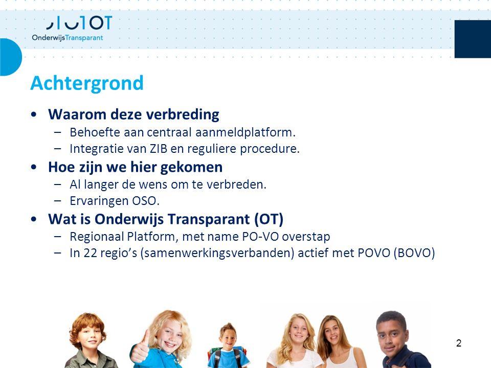 Procedure –Alle leerlingen in OT –Gebruik OSO ipv DOD –Aanmelden in naastgelegen regio's gaat ook via OT (Zoetermeer, Delft, Schiedam, Voorne Putten, Midden Holland Rijnstreek) –OKR en Adviesformulier niet tegelijk afgerond.